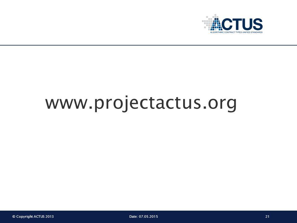 © Copyright ACTUS 201321Date: 07.05.2015 www.projectactus.org