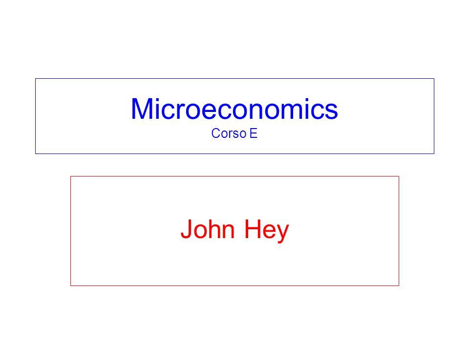 Microeconomics Corso E John Hey