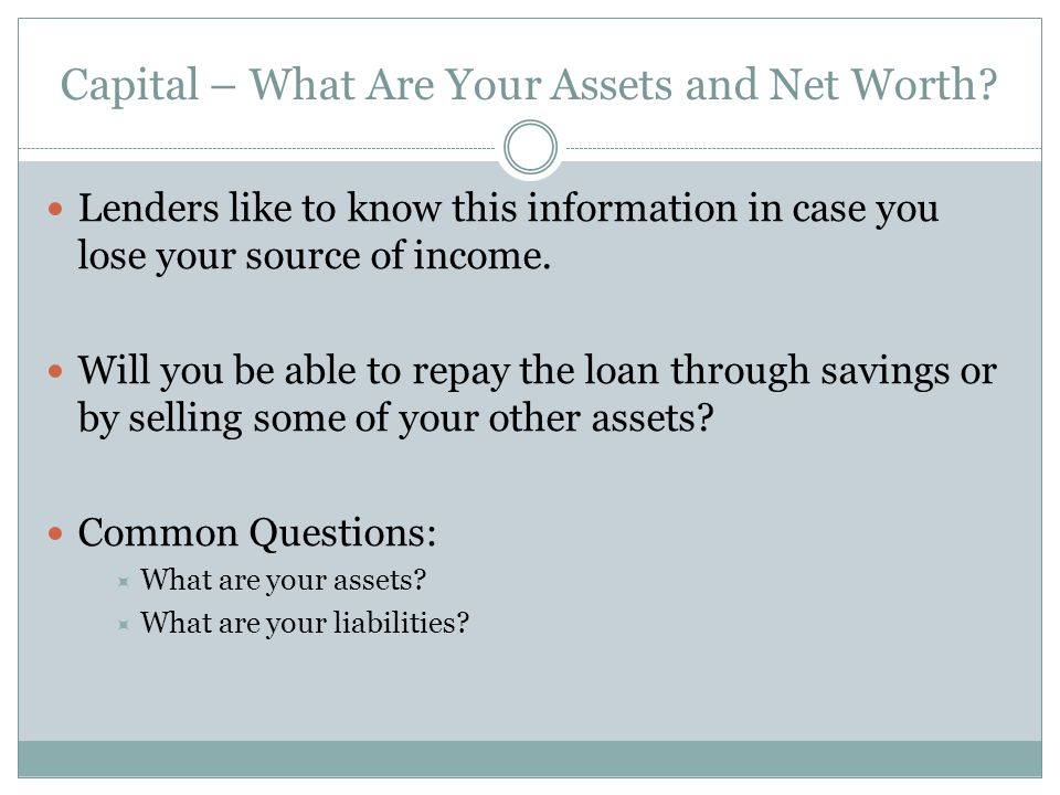Capital – What Are Your Assets and Net Worth.