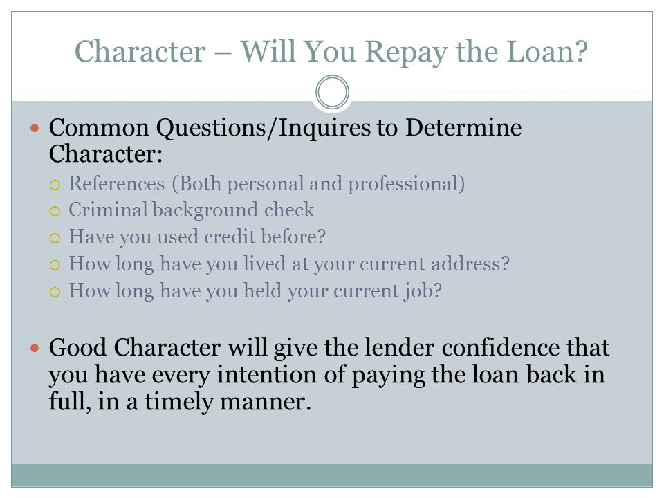 Capacity – Can You Repay the Loan.