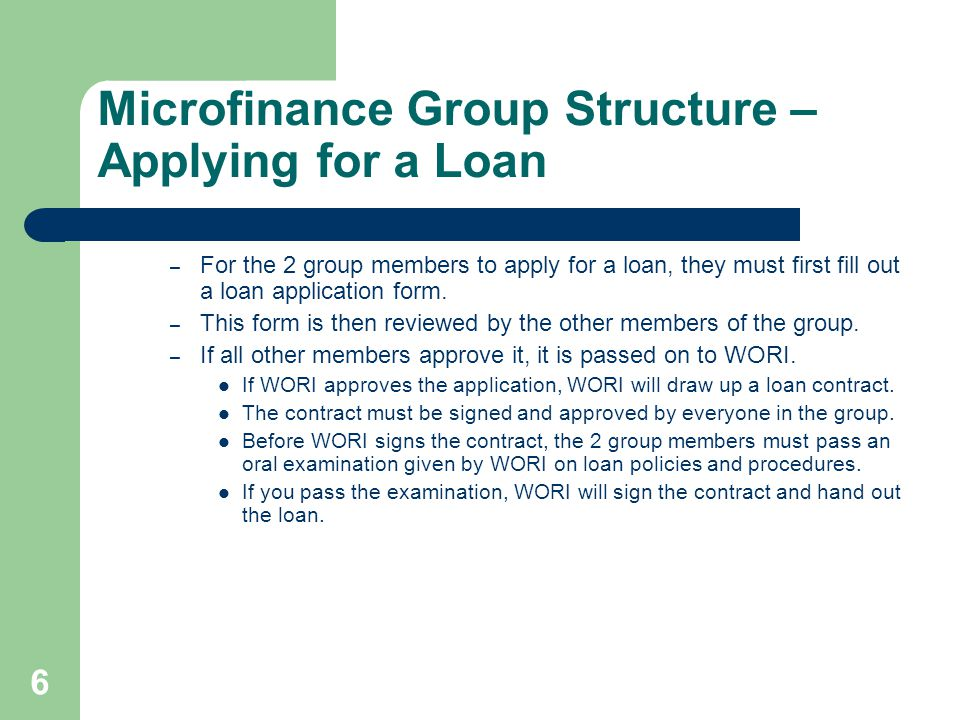 17 Repaying the Loan Loan duration is 6 months (26 weeks), so repayment period is then 26 weeks – 2 weeks = 24 weeks.