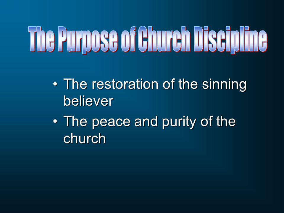The restoration of the sinning believerThe restoration of the sinning believer The peace and purity of the churchThe peace and purity of the church