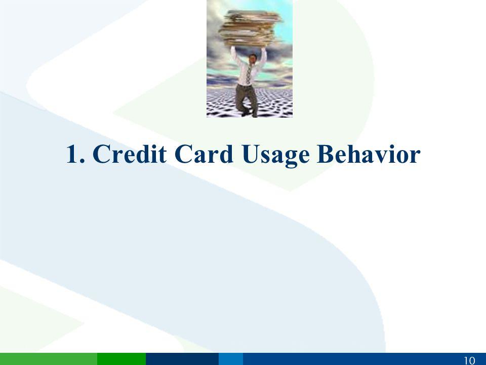 10 1. Credit Card Usage Behavior