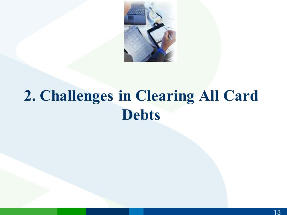 13 2. Challenges in Clearing All Card Debts