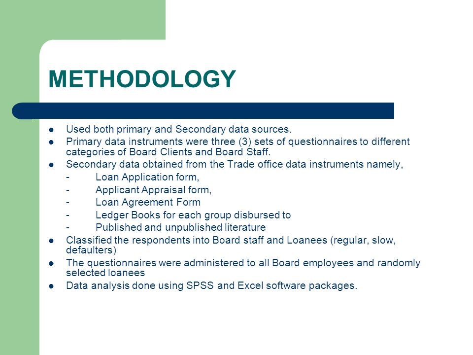 METHODOLOGY Used both primary and Secondary data sources.