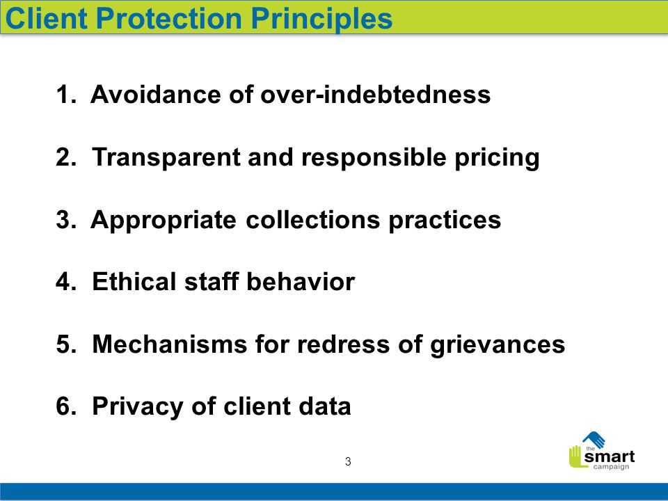 4 1.Client protection principles 2. Principle #1 in practice 3.