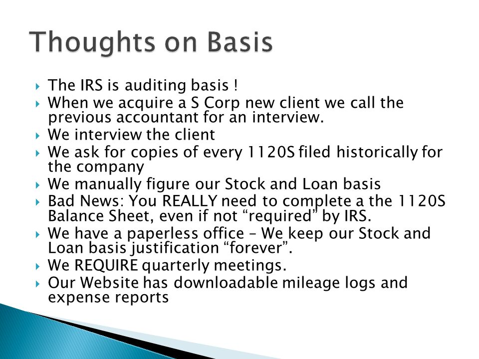  The IRS is auditing basis .