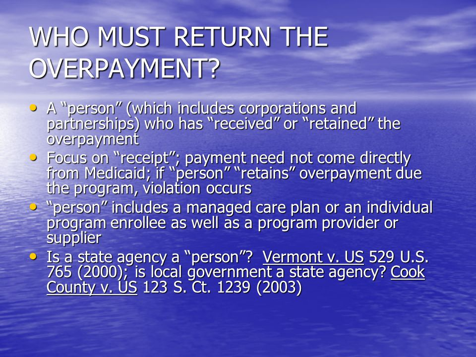 WHO MUST RETURN THE OVERPAYMENT.