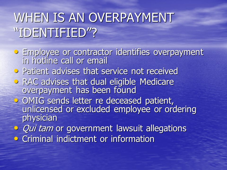 WHEN IS AN OVERPAYMENT IDENTIFIED .