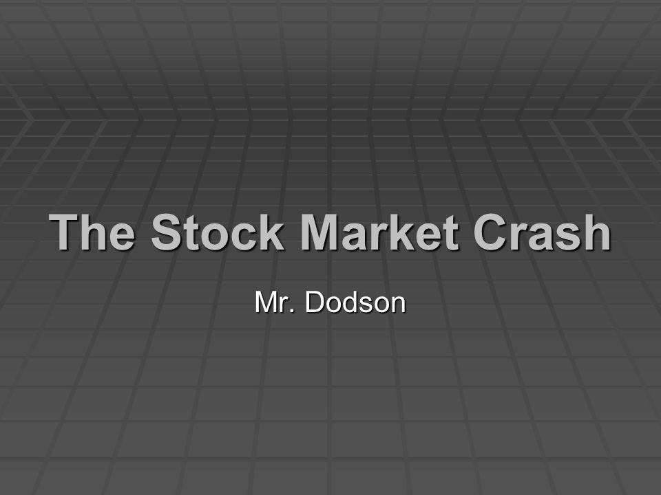 The Stock Market Crash Mr. Dodson
