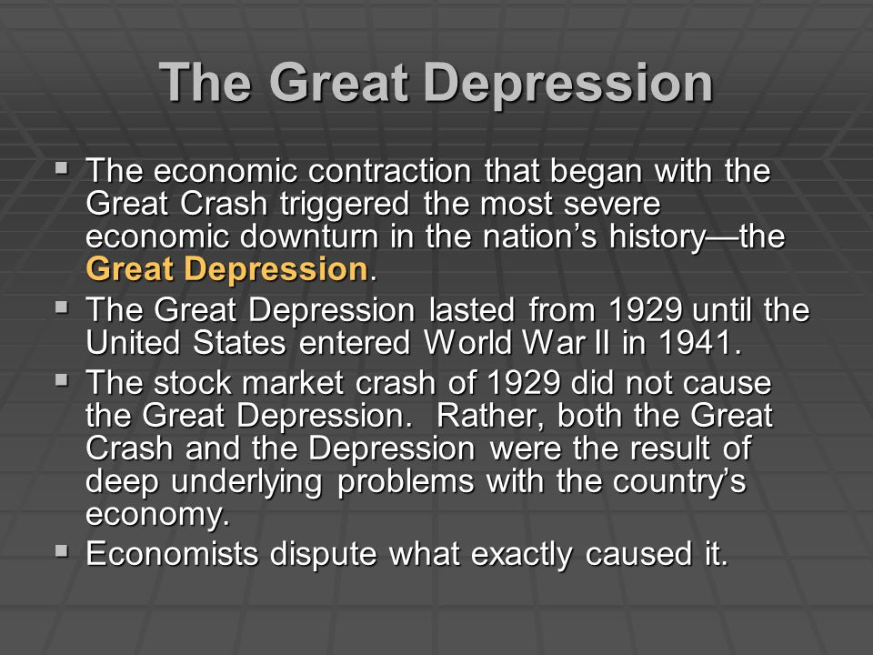 The Great Depression  The economic contraction that began with the Great Crash triggered the most severe economic downturn in the nation's history—th