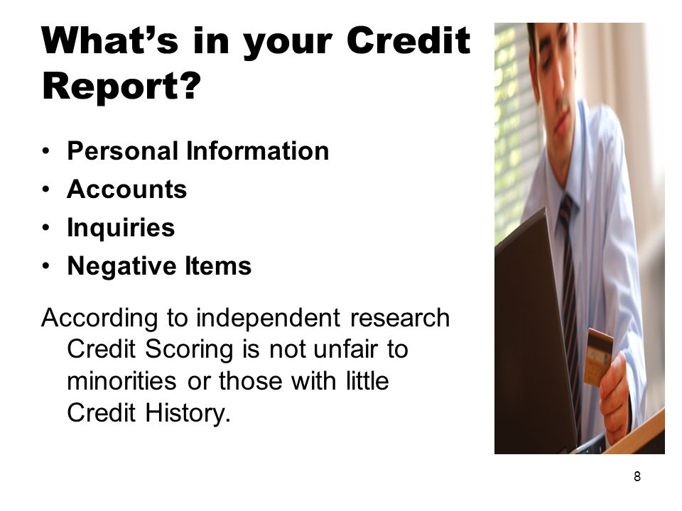 8 What's in your Credit Report.