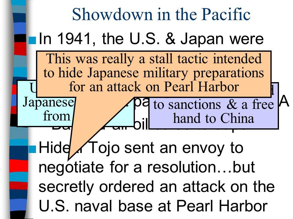 Showdown in the Pacific ■In 1941, the U.S.