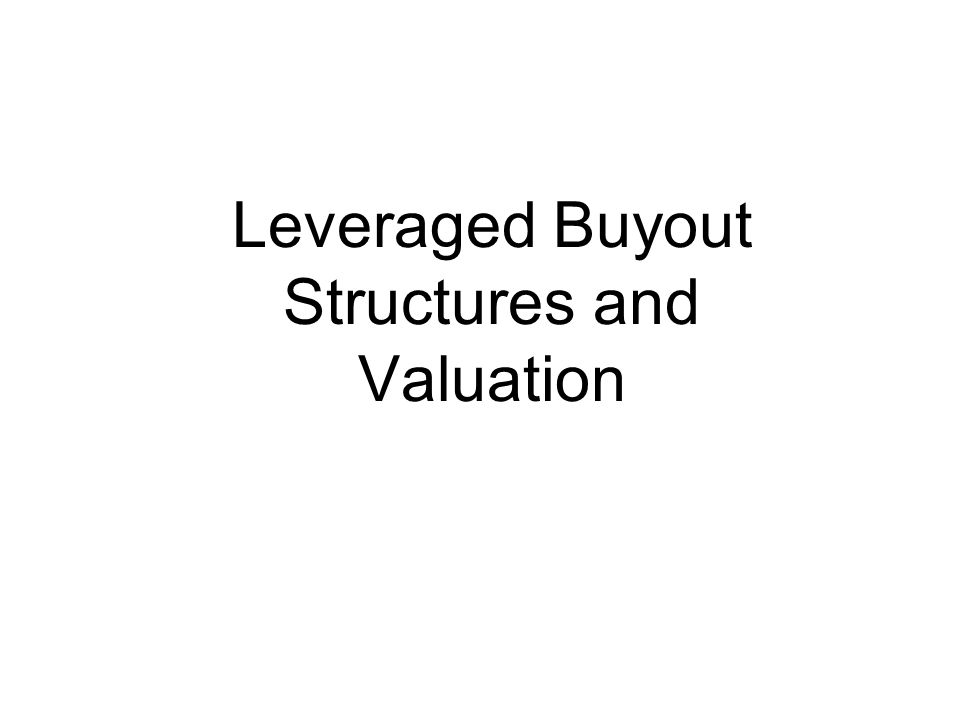 Leveraged Buyout Structures and Valuation