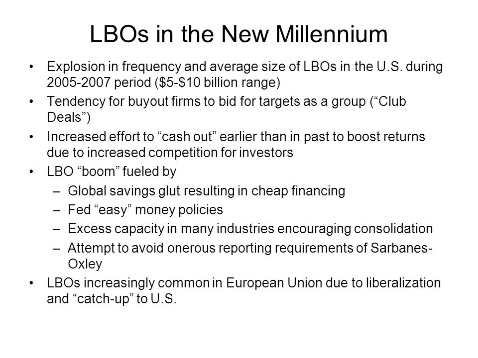 LBOs in the New Millennium Explosion in frequency and average size of LBOs in the U.S.