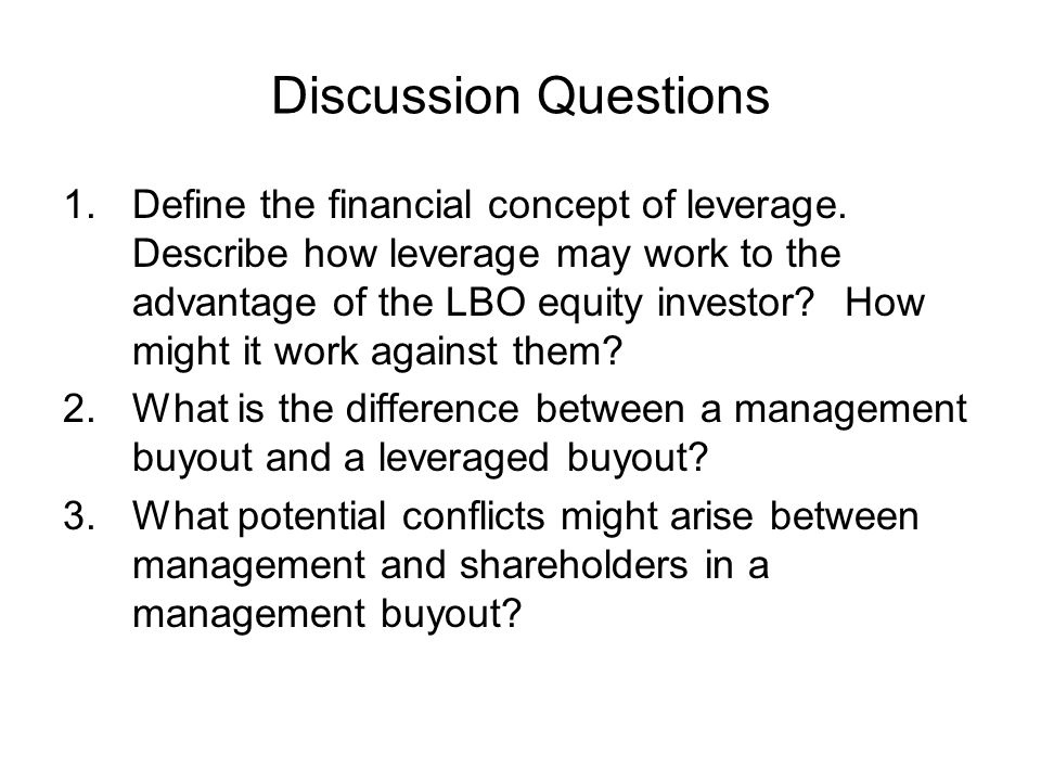 Discussion Questions 1.Define the financial concept of leverage.