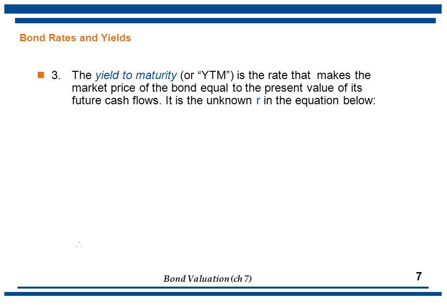 Bond Valuation (ch 7) 18 4.