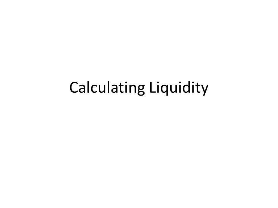 Calculating Liquidity