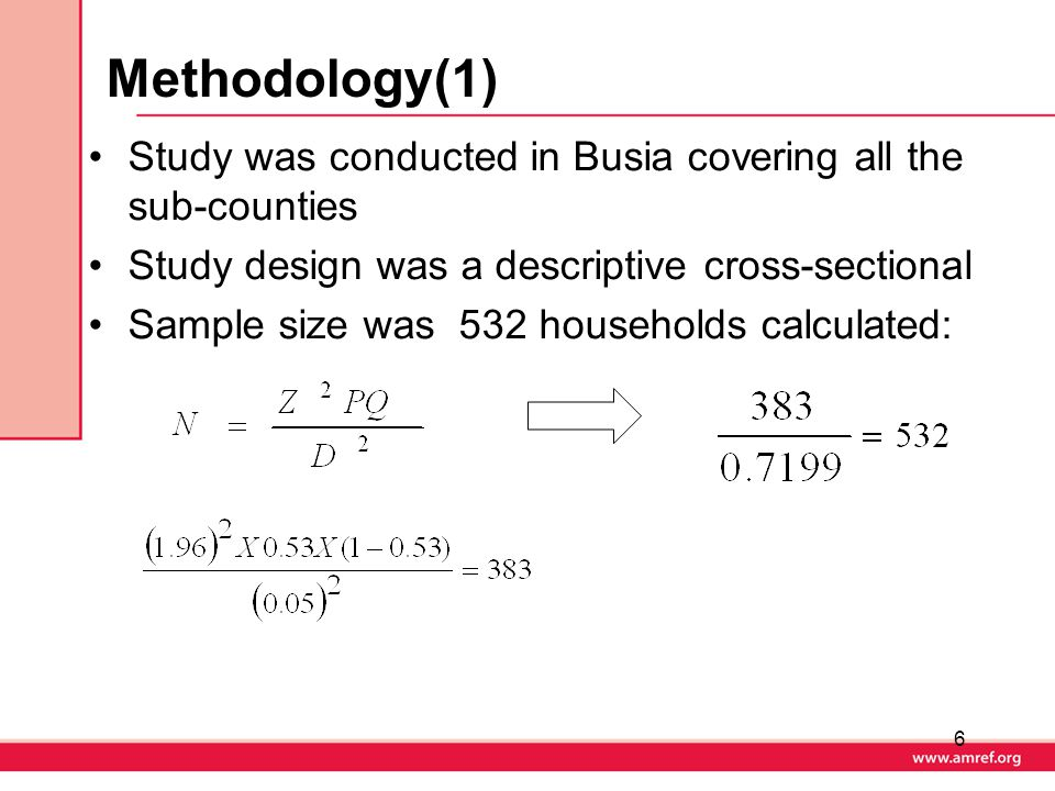 Methodology(1) Study was conducted in Busia covering all the sub-counties Study design was a descriptive cross-sectional Sample size was 532 household