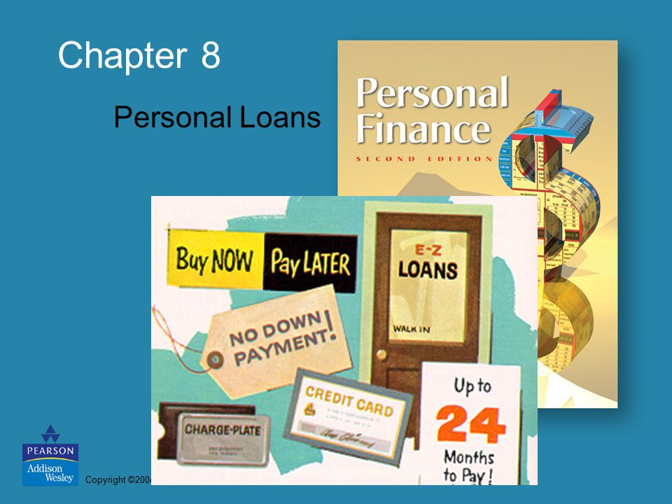 Copyright ©2004 Pearson Education, Inc. All rights reserved. Chapter 8 Personal Loans