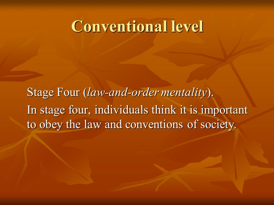 Conventional level Stage Four (law-and-order mentality).