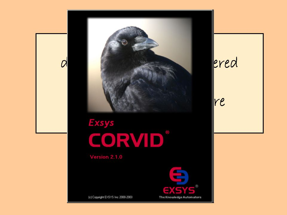 have you downloaded and registered Exsys's CORVID expert system software