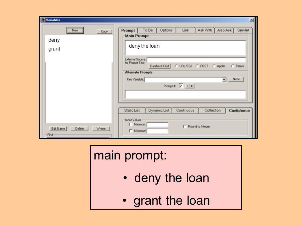 main prompt: deny the loan grant the loan deny grant deny the loan