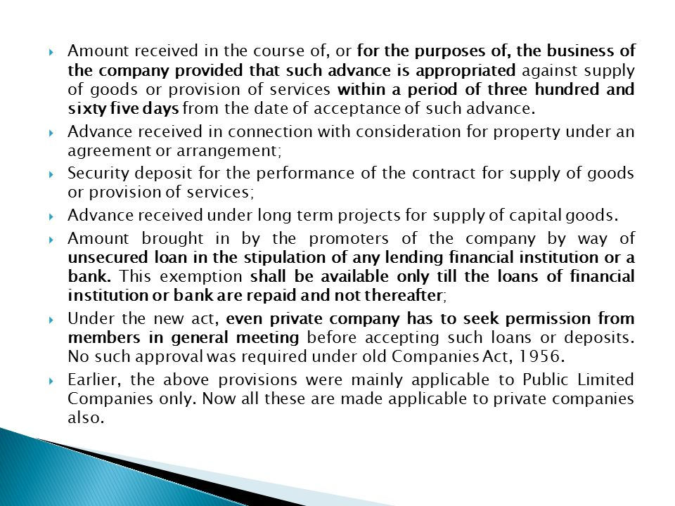  Amount received in the course of, or for the purposes of, the business of the company provided that such advance is appropriated against supply of goods or provision of services within a period of three hundred and sixty five days from the date of acceptance of such advance.
