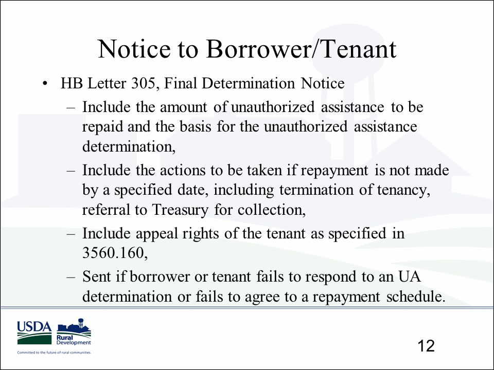 Notice to Borrower/Tenant HB Letter 305, Final Determination Notice –Include the amount of unauthorized assistance to be repaid and the basis for the