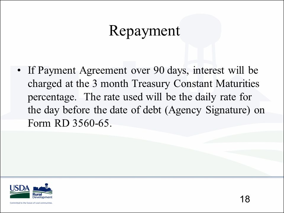 Repayment If Payment Agreement over 90 days, interest will be charged at the 3 month Treasury Constant Maturities percentage. The rate used will be th