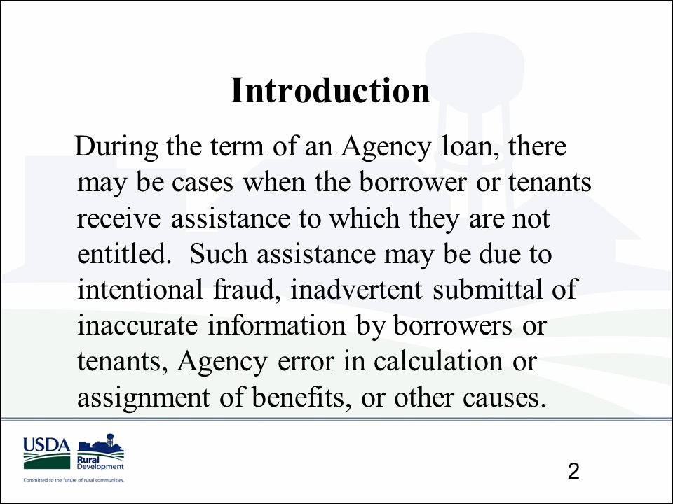 Introduction During the term of an Agency loan, there may be cases when the borrower or tenants receive assistance to which they are not entitled. Suc