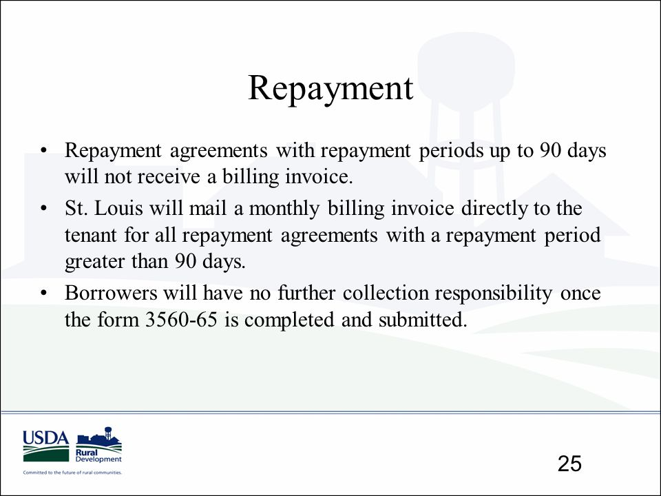 Repayment Repayment agreements with repayment periods up to 90 days will not receive a billing invoice. St. Louis will mail a monthly billing invoice