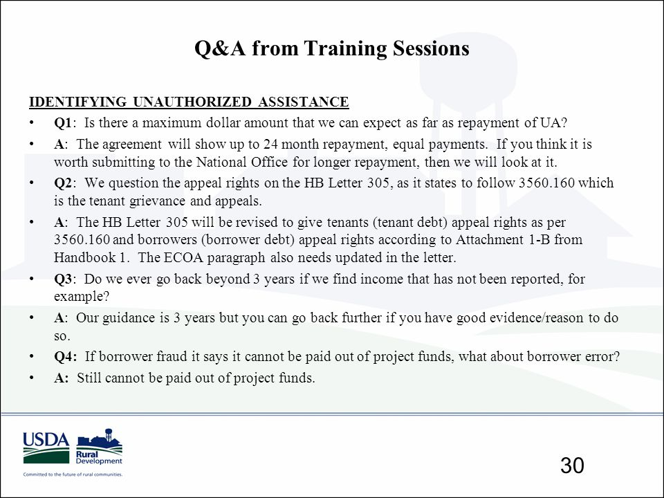 Q&A from Training Sessions 30 IDENTIFYING UNAUTHORIZED ASSISTANCE Q1: Is there a maximum dollar amount that we can expect as far as repayment of UA? A