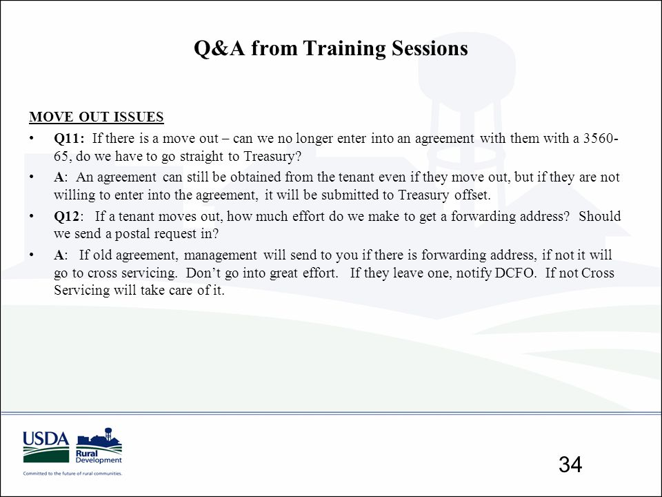 Q&A from Training Sessions 34 MOVE OUT ISSUES Q11: If there is a move out – can we no longer enter into an agreement with them with a 3560- 65, do we