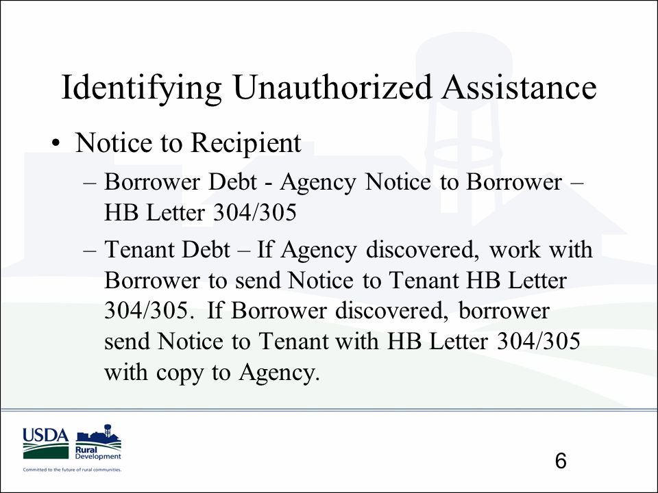 Identifying Unauthorized Assistance Notice to Recipient –Borrower Debt - Agency Notice to Borrower – HB Letter 304/305 –Tenant Debt – If Agency discov