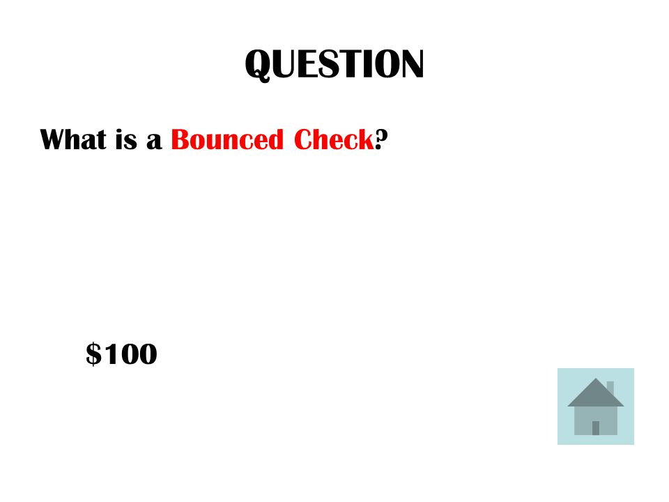 ANSWER This is what they call a check with insufficient funds in your bank account to cover the bill payment.