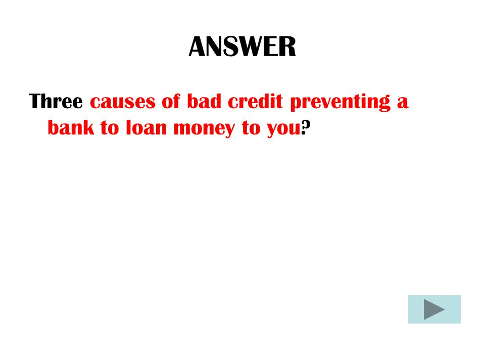 QUESTION Credit Bureaus- provides information to businesses regarding the credit history of its customers.