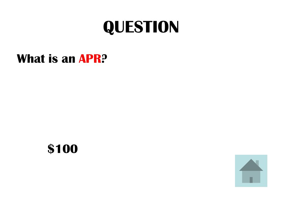 QUESTION What is a Credit Rating? $100
