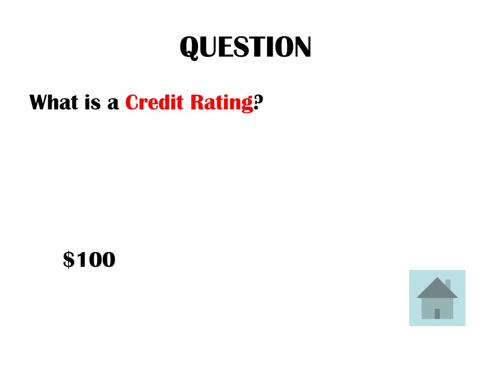 ANSWER the classification a credit agency assigns a person regarding whether or not the person is a good financial risk.