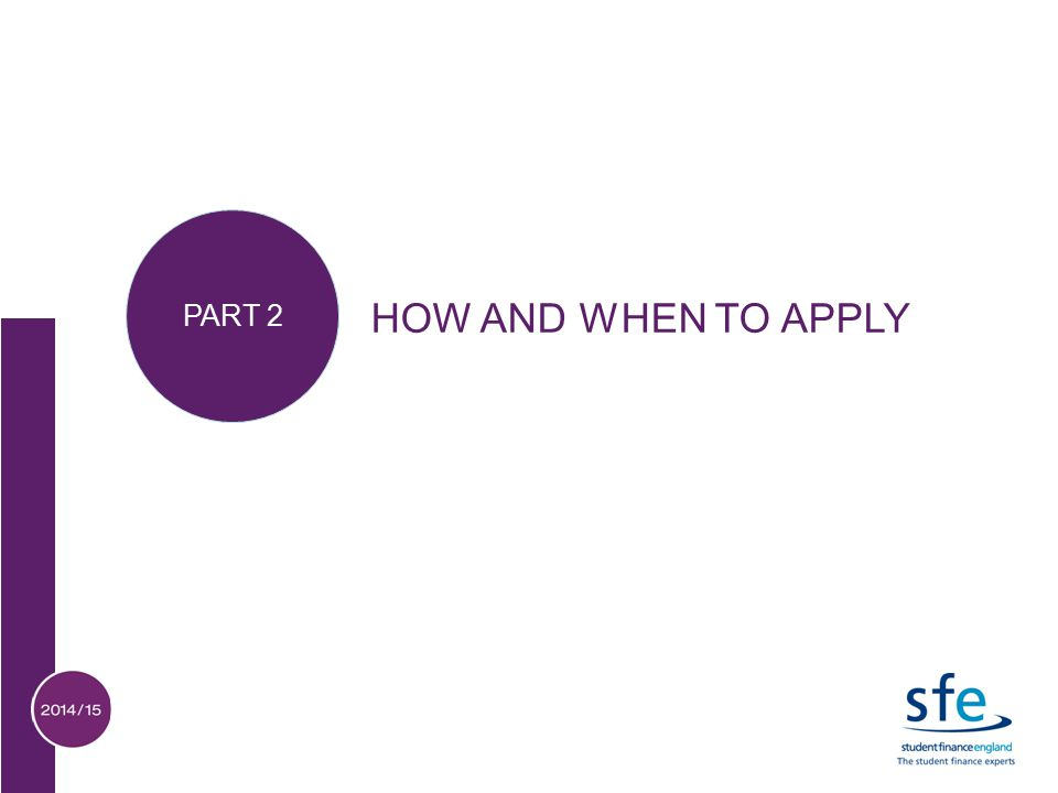 HOW AND WHEN TO APPLY PART 2