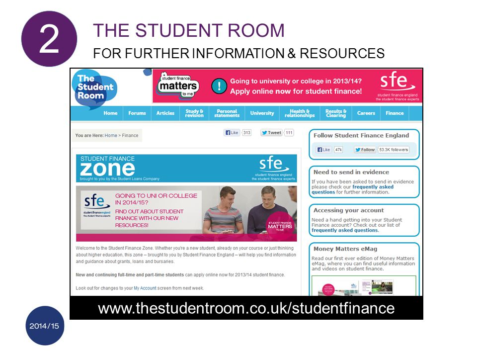www.thestudentroom.co.uk/studentfinance THE STUDENT ROOM FOR FURTHER INFORMATION & RESOURCES 2