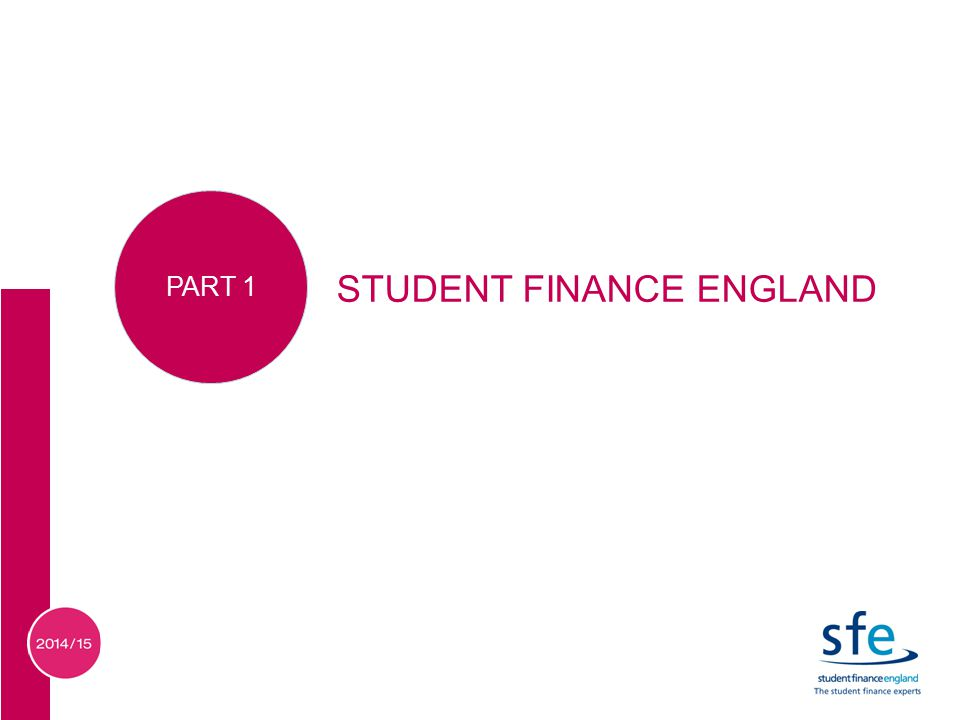 STUDENT FINANCE ENGLAND PART 1