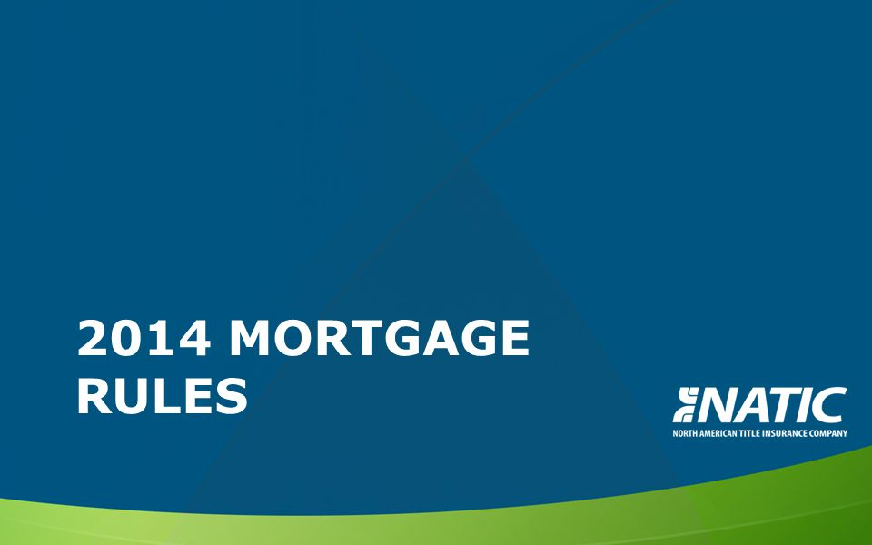T HE 2014 M ORTGAGE R ULES Issued: January 2014 (thereafter amended) Effective: January 2014 (most provisions) Location: – CFPB Website: http://www.consumerfinance.gov http://ww.consumerfinance.gov – Published in Federal Register – Amend Code of Federal Regulations
