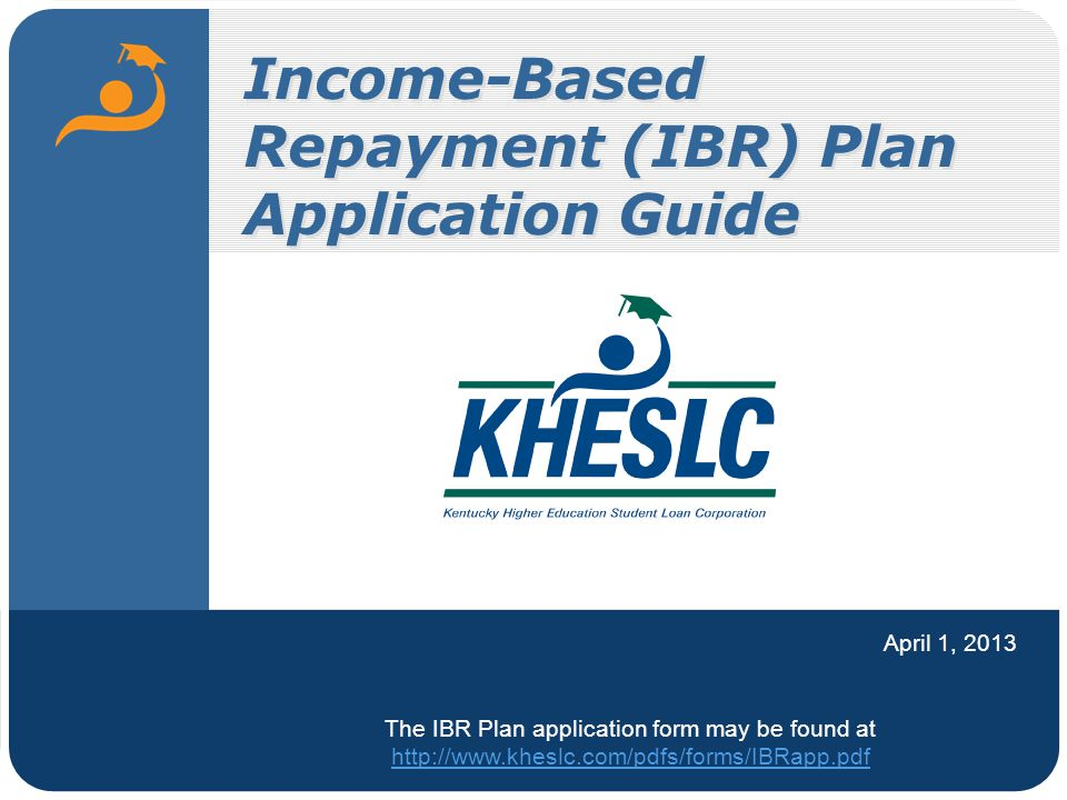 IncomeBased Repayment IBR Plan Application Guide April 1 2013 – Income Based Repayment Form