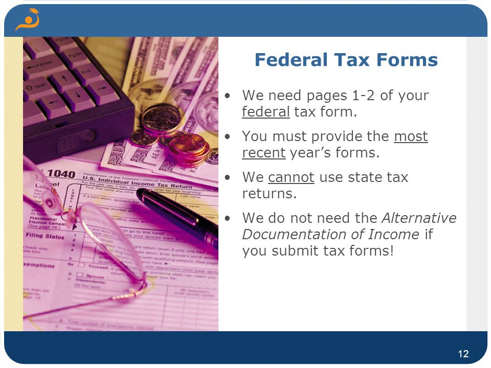 Federal Tax Forms We need pages 1-2 of your federal tax form.