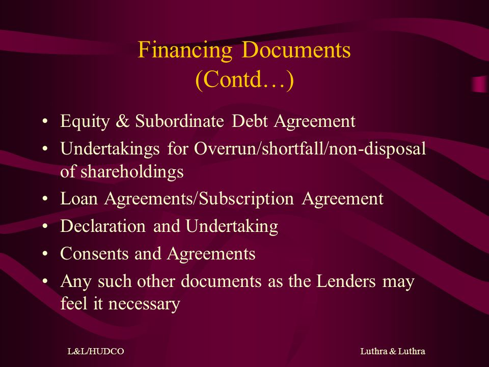 L&L/HUDCO Luthra & Luthra Financing Documents Loan Agreement Inter-Creditor Agreement amongst the Lenders Indenture of Mortgage Deed of Hypothecation Agreement for Pledge of Shares Security Agency Agreement Trust and Retention Account Agreement Sponsor Support Agreement