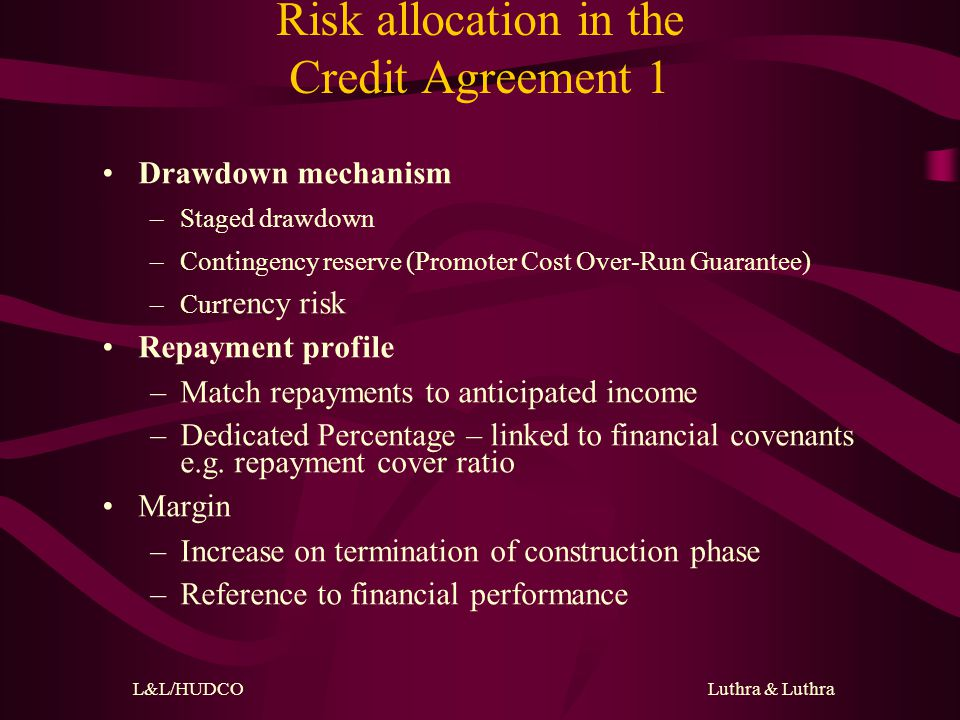 L&L/HUDCO Luthra & Luthra Financing Documents (Contd…) Equity & Subordinate Debt Agreement Undertakings for Overrun/shortfall/non-disposal of shareholdings Loan Agreements/Subscription Agreement Declaration and Undertaking Consents and Agreements Any such other documents as the Lenders may feel it necessary