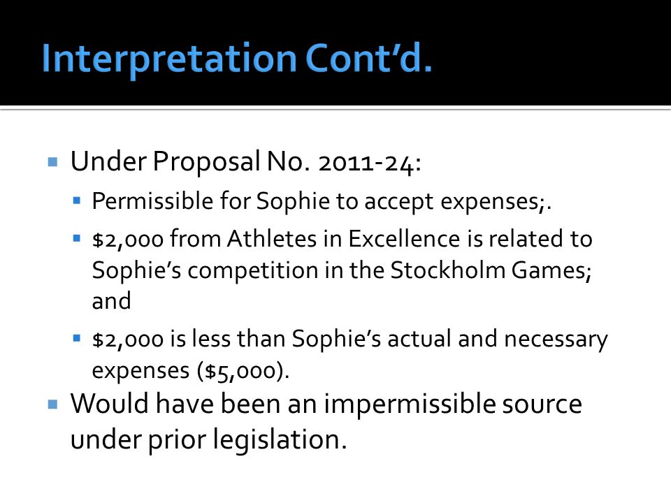  Under Proposal No. 2011-24:  Permissible for Sophie to accept expenses;.