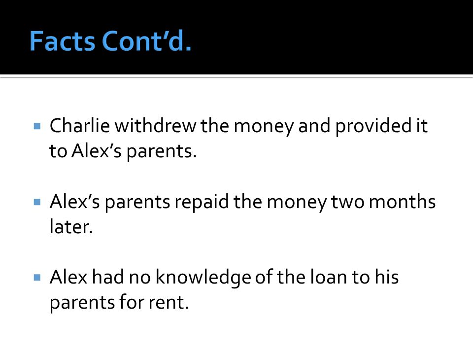  Charlie withdrew the money and provided it to Alex's parents.