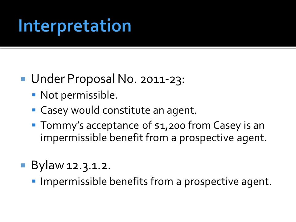  Under Proposal No. 2011-23:  Not permissible.  Casey would constitute an agent.